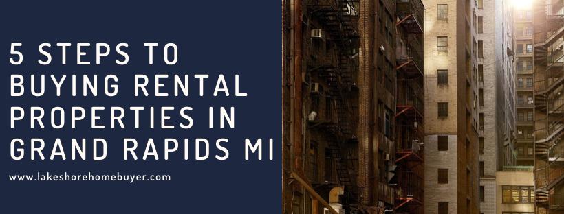 we buy properties in Grand Rapids MI