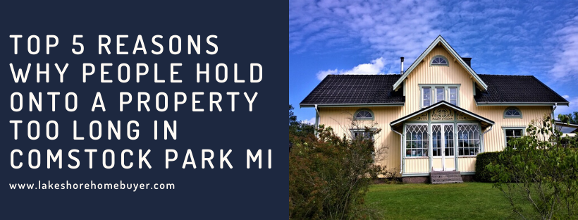 we buy properties in Comstock Park MI