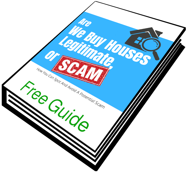 Get Your Free Are We Buy Houses Legitimate or a Scam Ebook