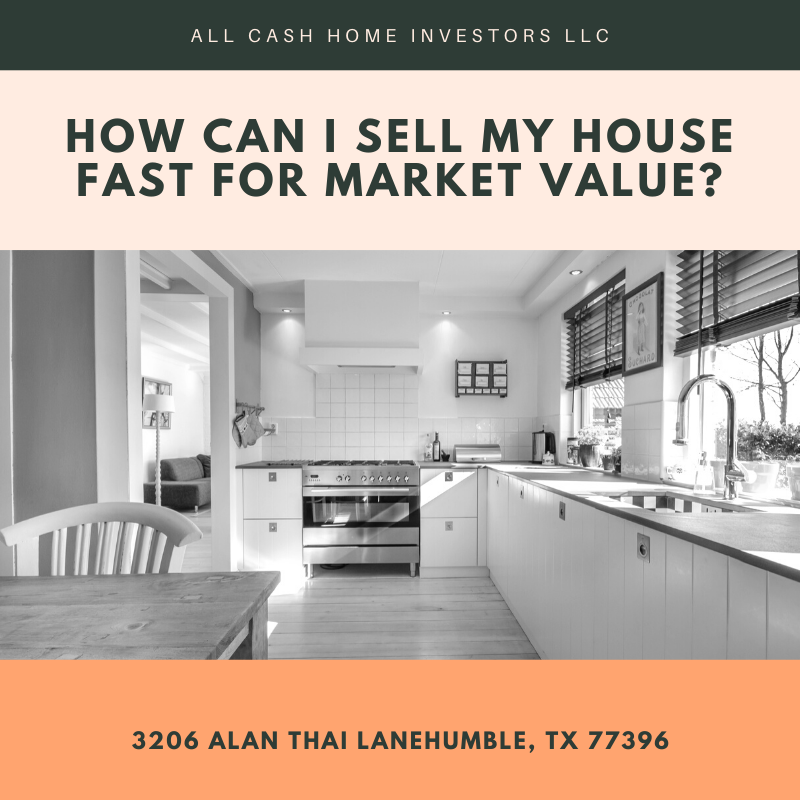 How Can I Sell My House Fast For Market Value