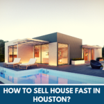 How to Sell House Fast in Houston?
