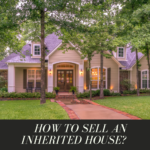 How To Sell An Inherited House?