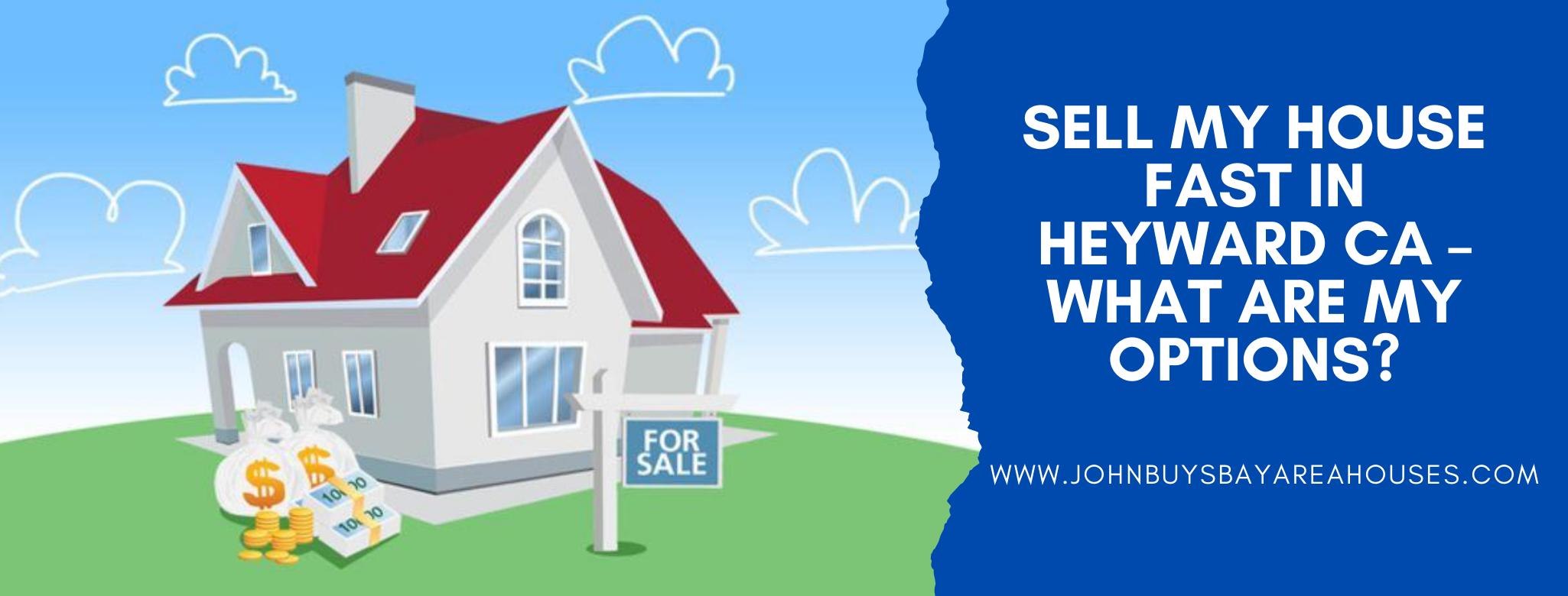 We buy properties in Heyward CA