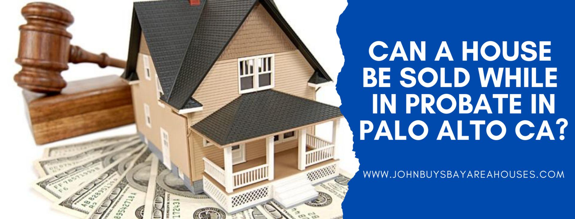 We buy properties in Palo Alto CA