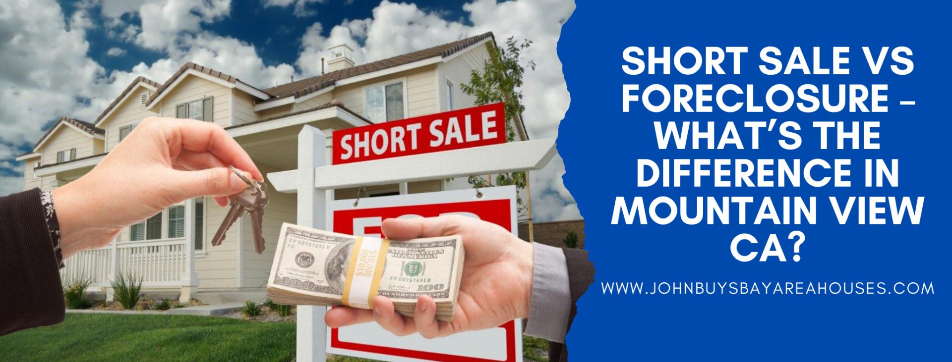 We buy properties in Mountain View CA