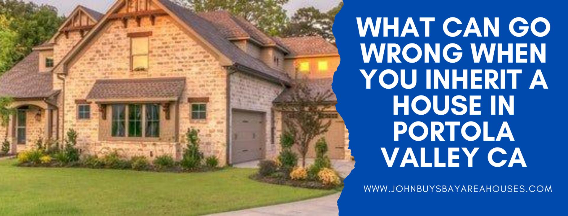 We buy properties in Portola Valley CA