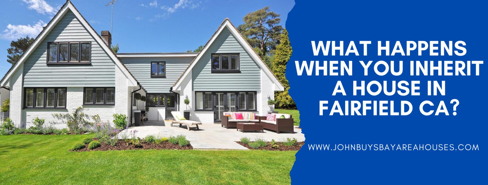 We buy properties in Fairfield CA
