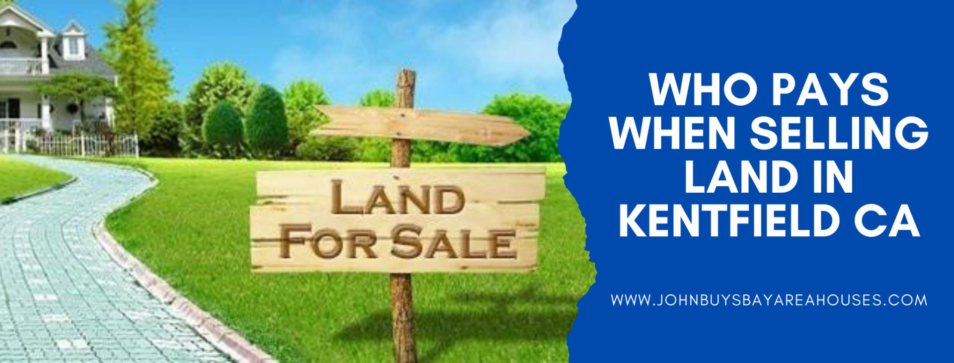 We buy properties in Kentfield CA