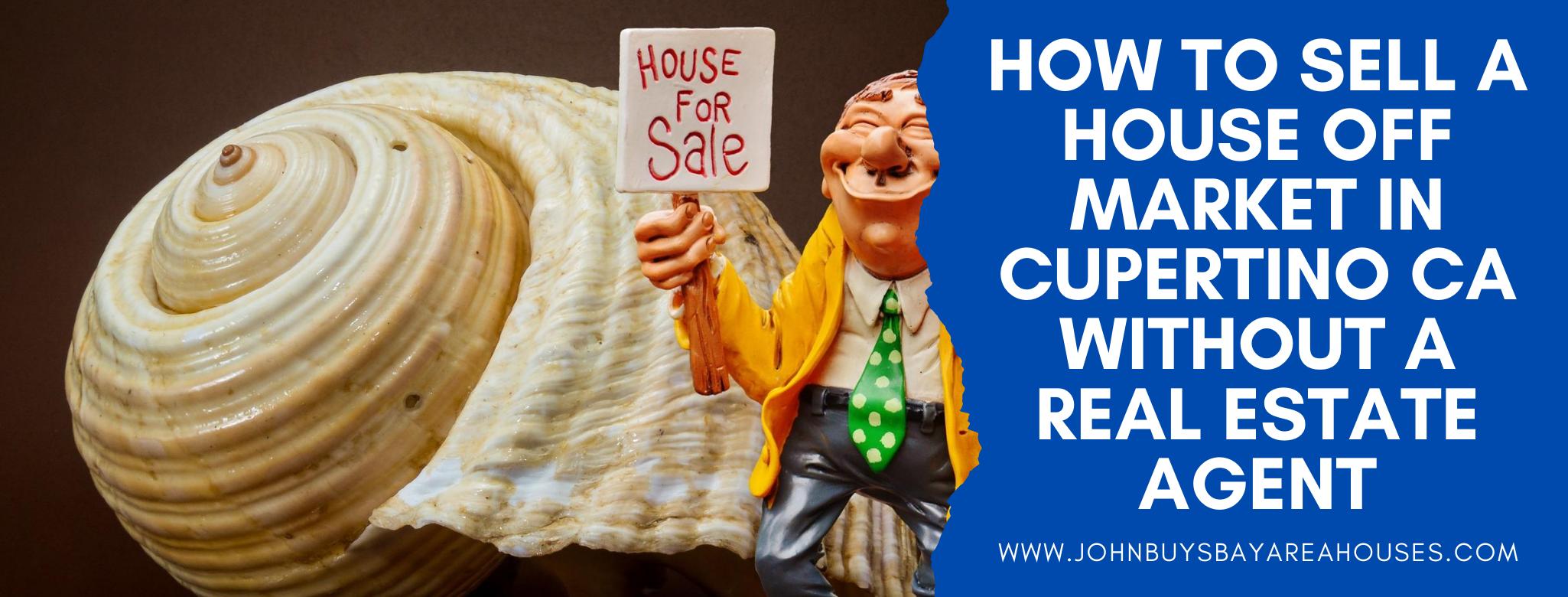 We buy properties in Cupertino CA