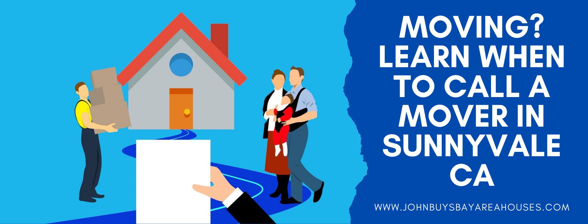We buy properties in Sunnyvale CA