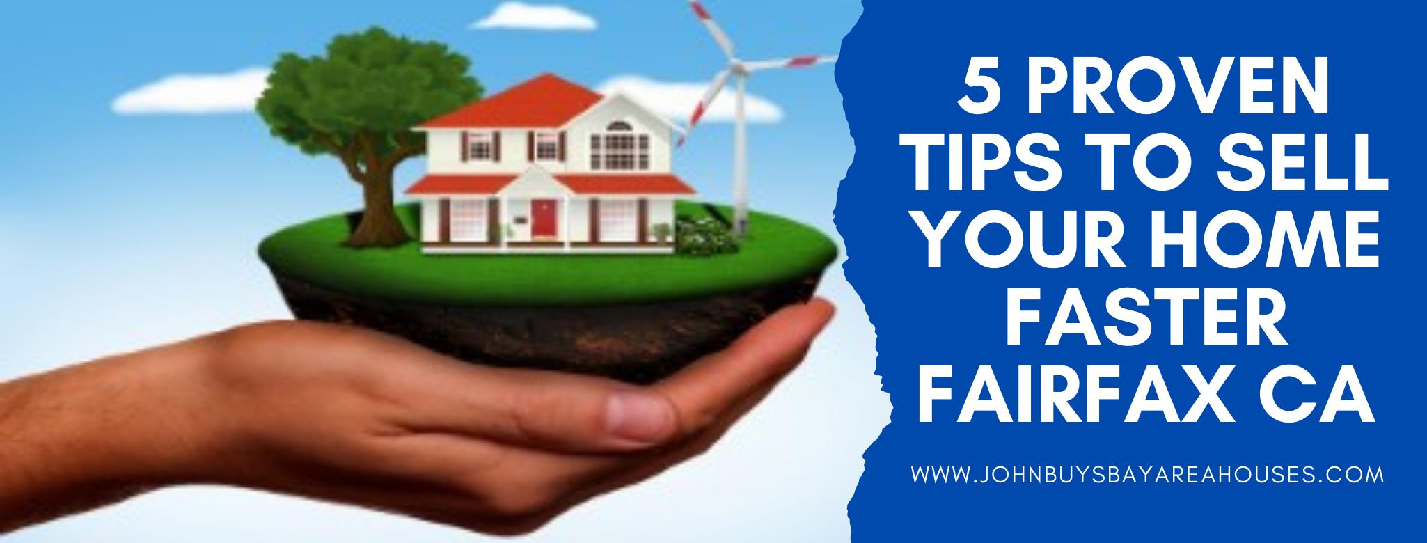 We buy properties in Fairfax CA