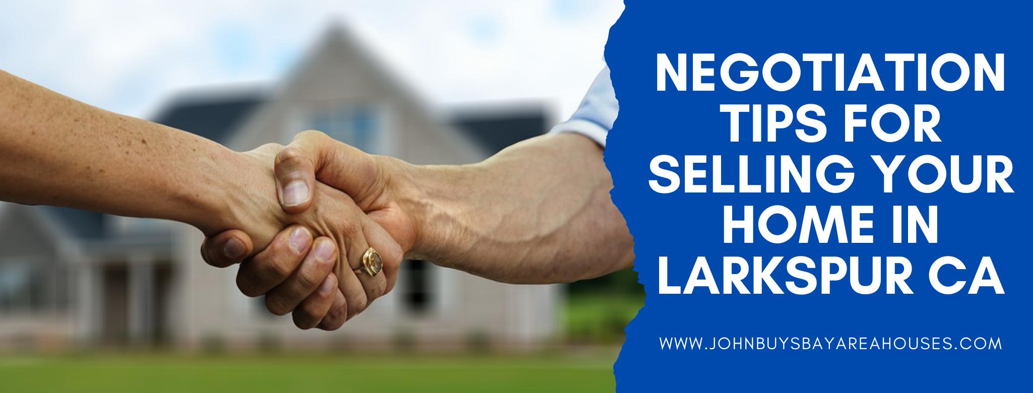 We buy properties in Larkspur CA
