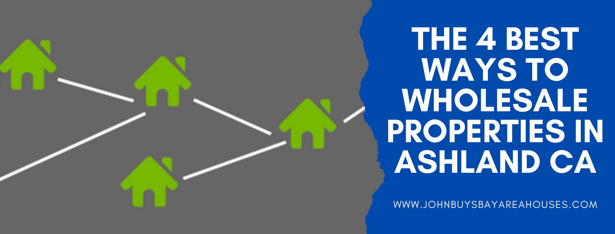 We buy properties in Ashland CA
