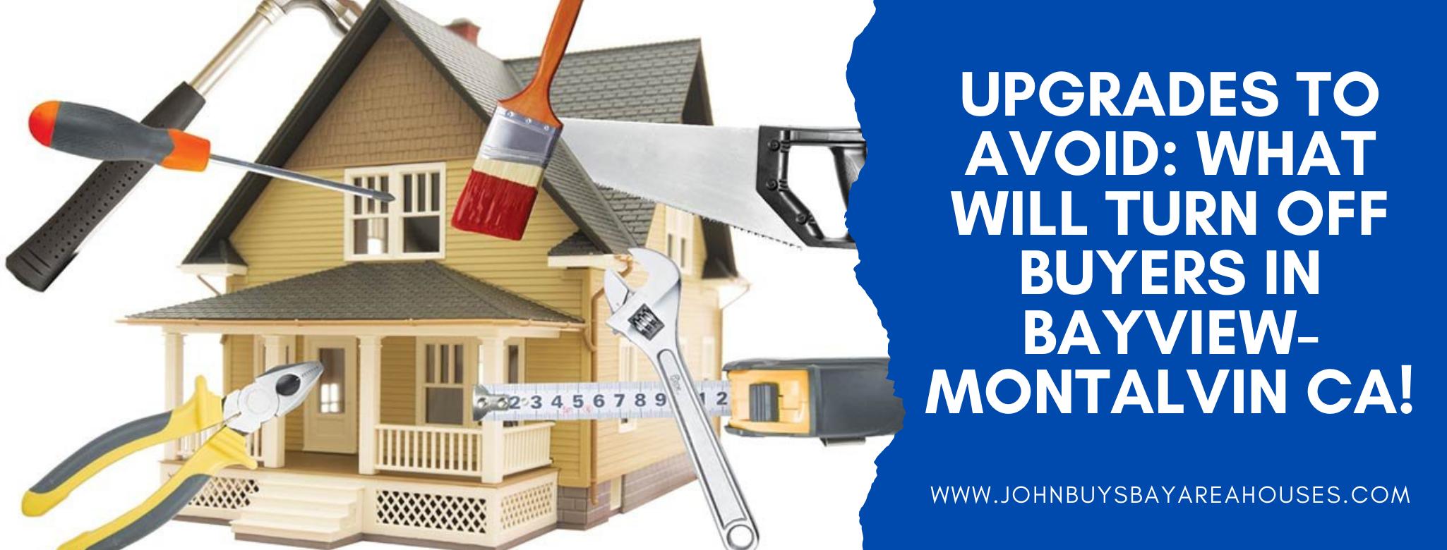 We buy properties in Bayview Montalvin CA