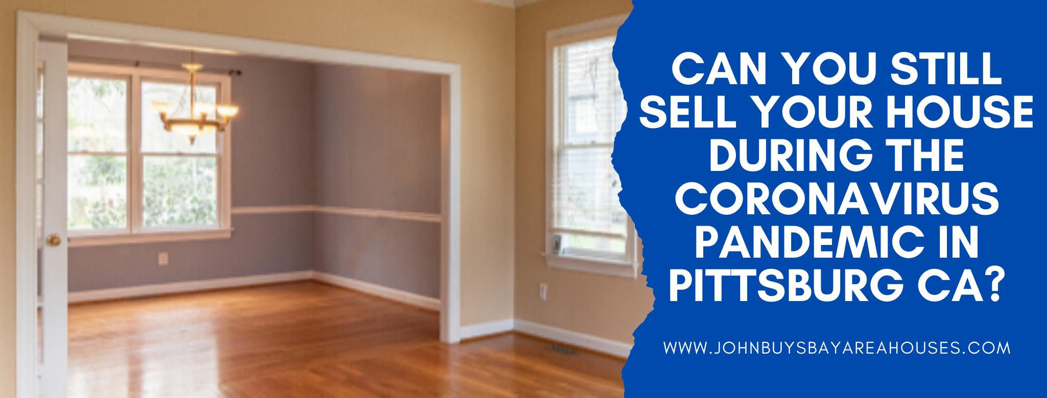 We buy properties in Pittsburg CA