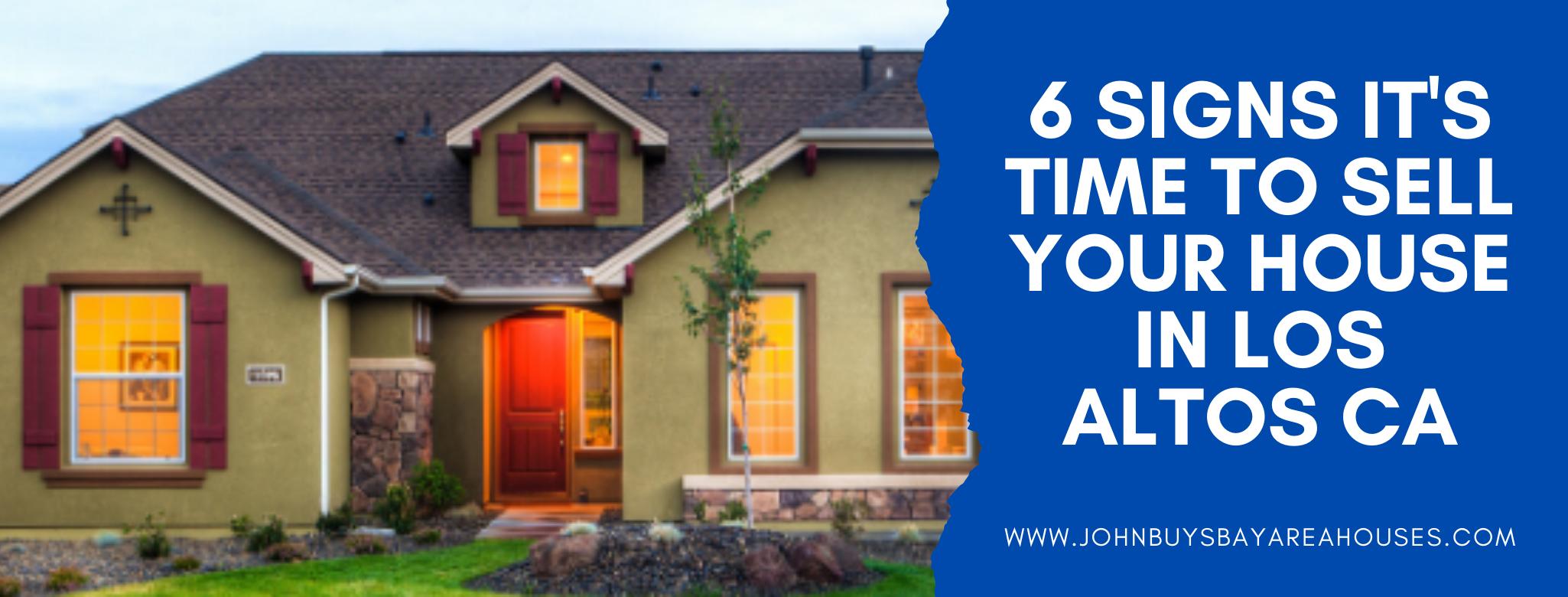 We buy properties in Los Altos CA