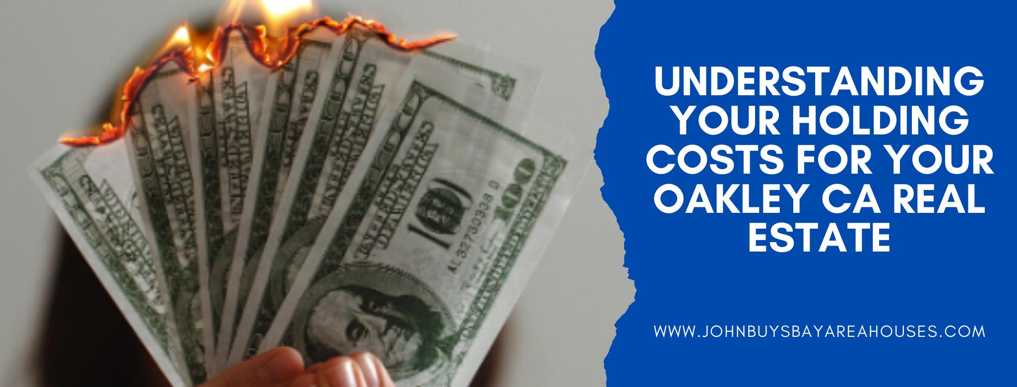 We buy properties in Oakley CA