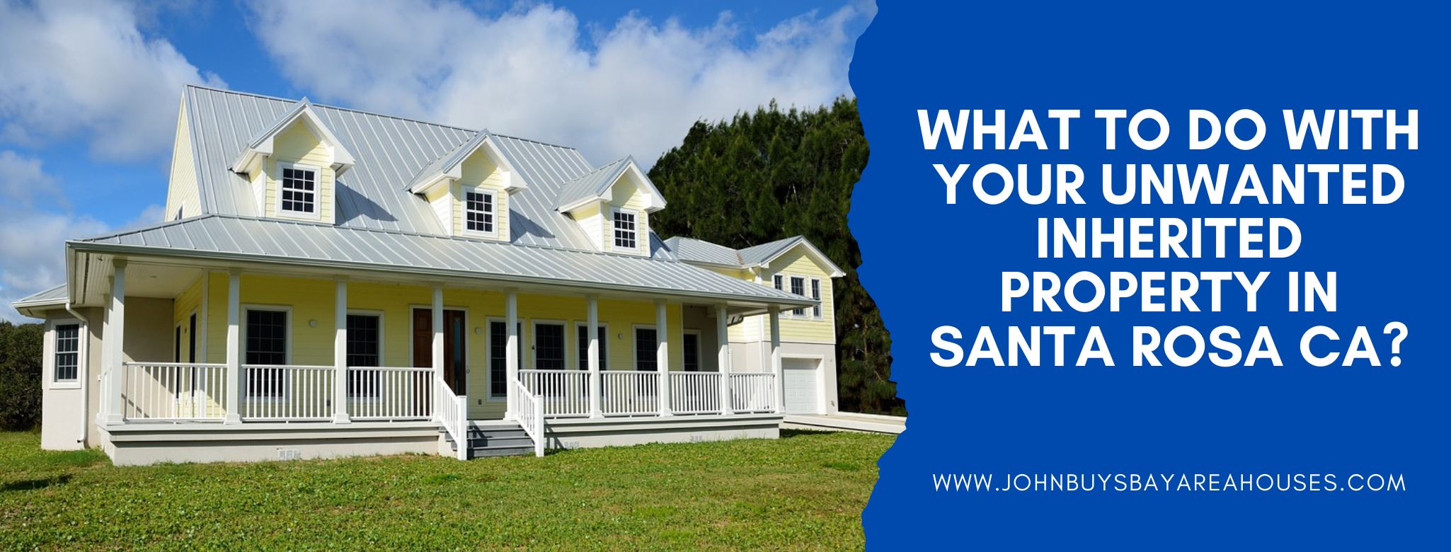 We buy properties in Santa Rosa CA