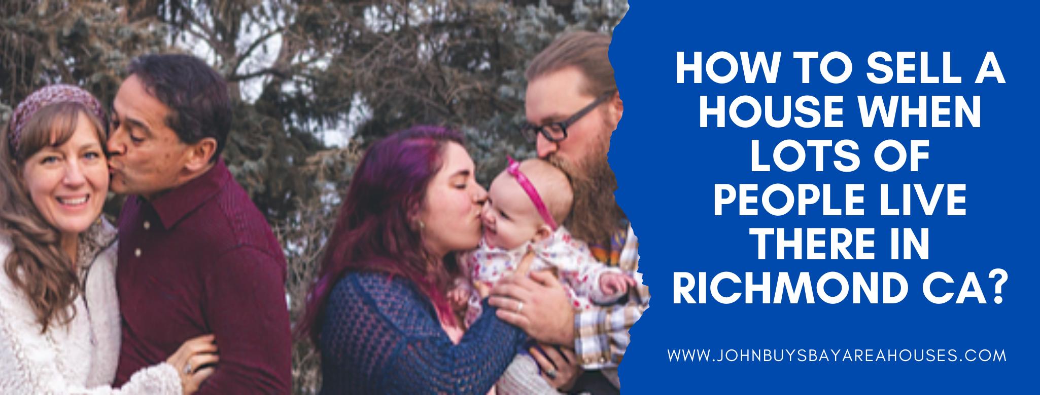 We buy properties in Richmond CA