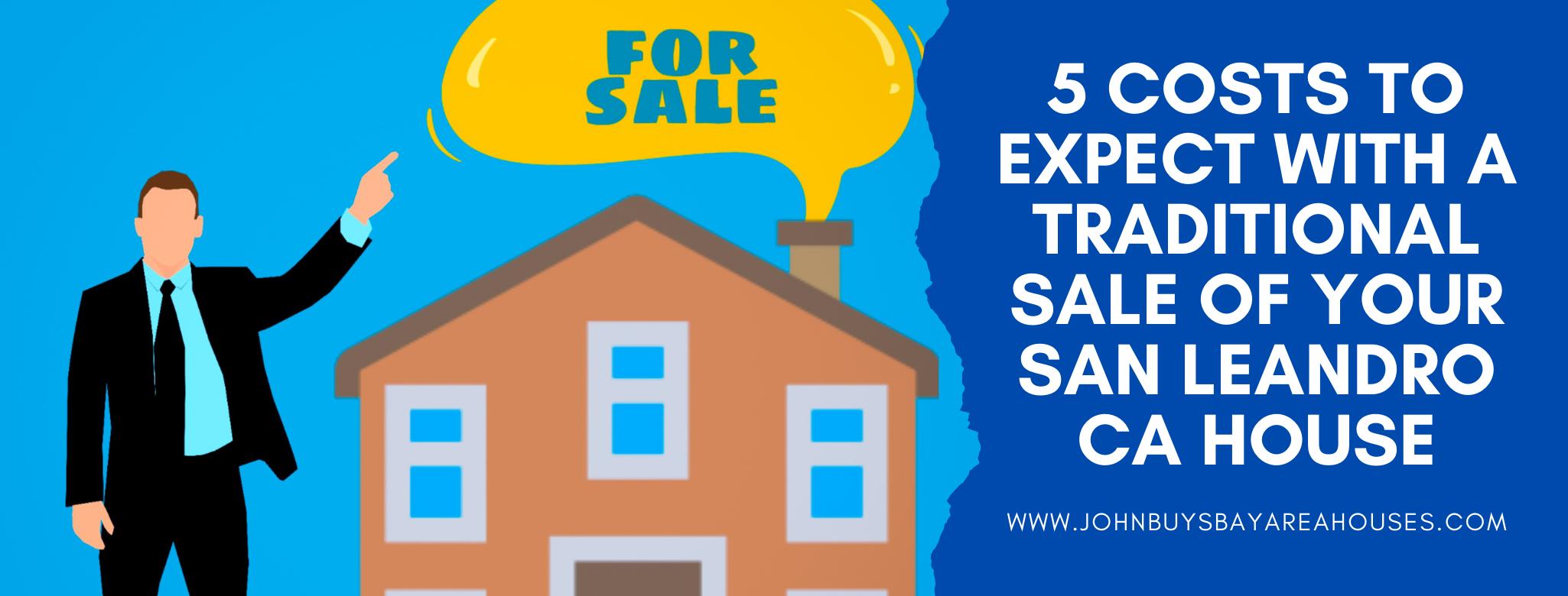 We buy properties in San Leandro CA