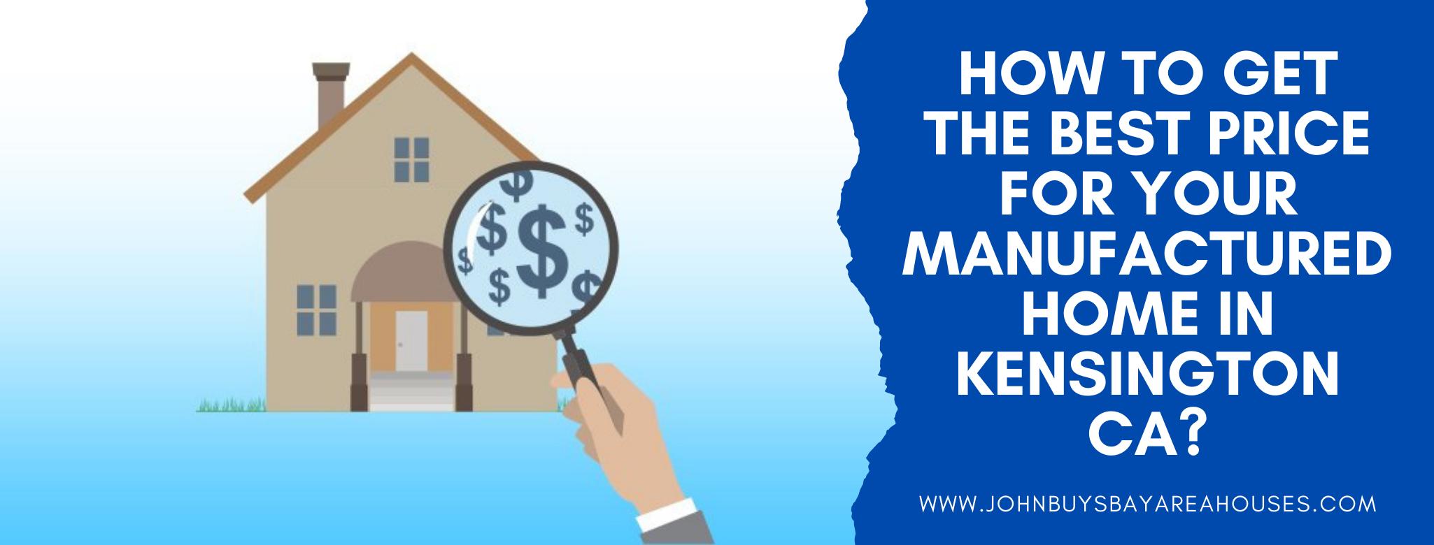 We buy properties in Kensington CA