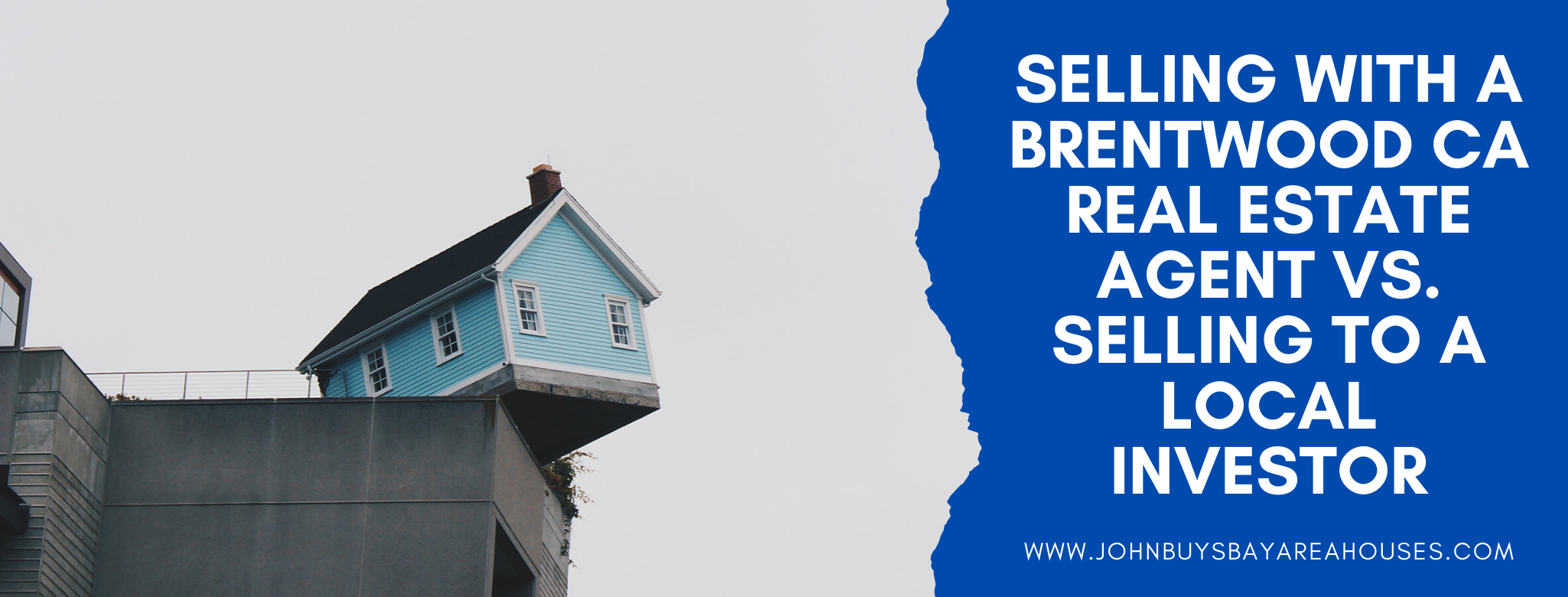 We buy properties in Brentwood CA