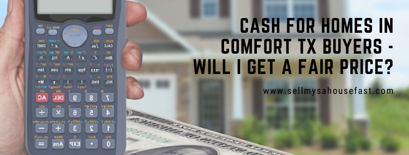 We buy houses in Comfort Texas