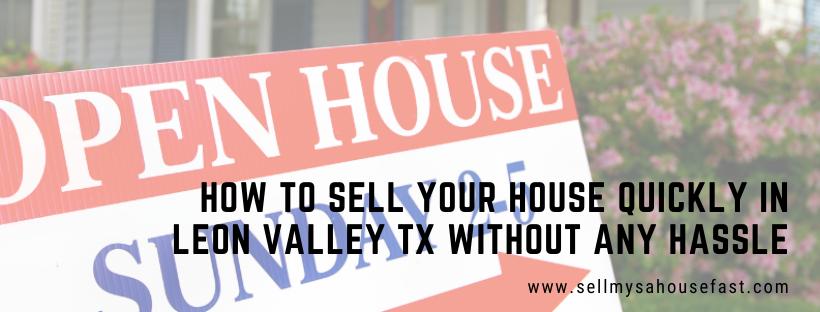 We buy houses in Leon Valley TX