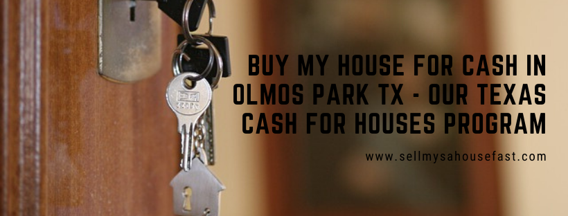 We buy houses in Olmos Park Texas