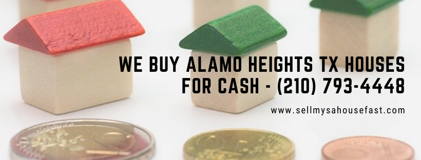 We buy houses in Alamo Heights Texas