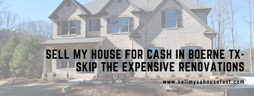 We buy houses in Boerne Texas