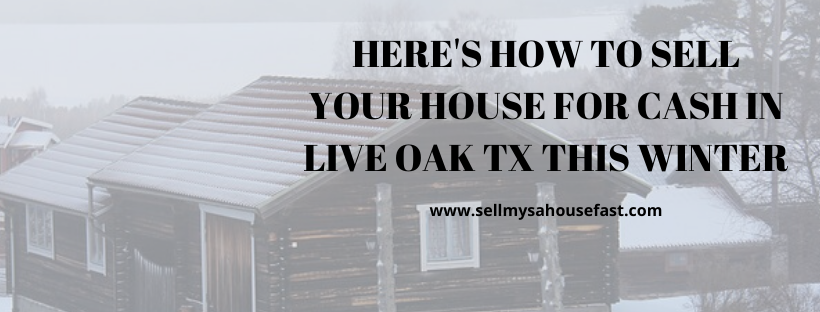 We buy properties in Live Oak TX