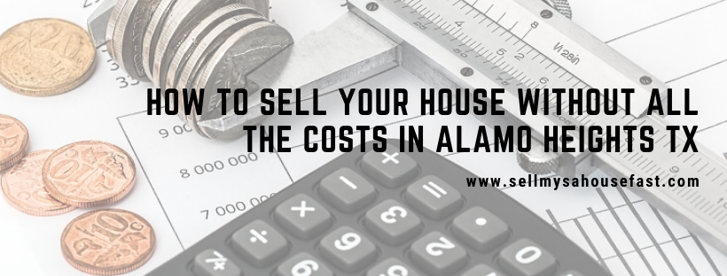 We buy properties in Alamo Heights TX
