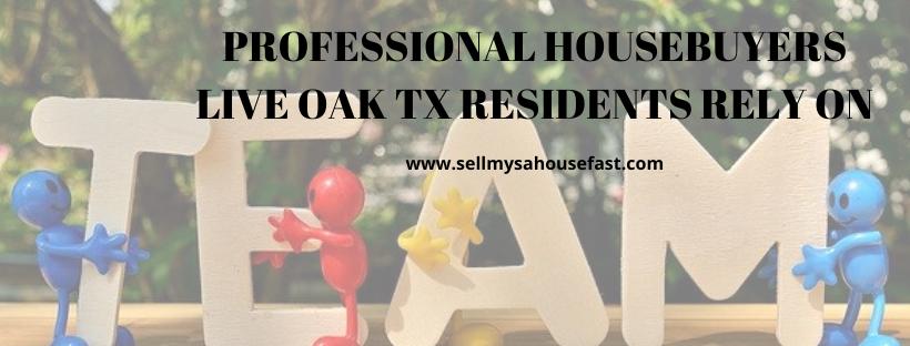We buy houses in Live Oak TX