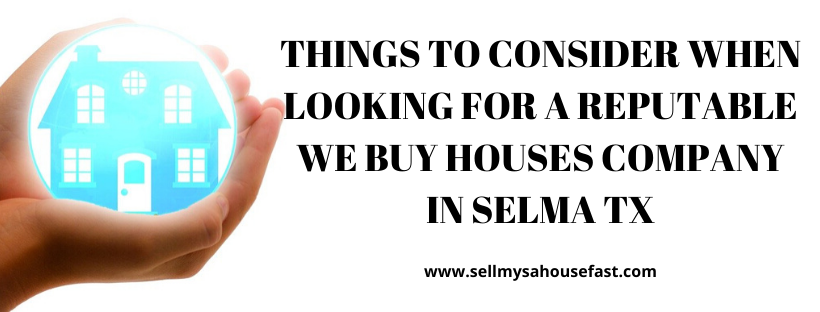 We buy houses in Selma TX