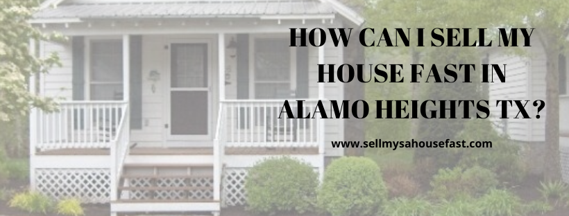 Sell my house in Alamo Heights TX