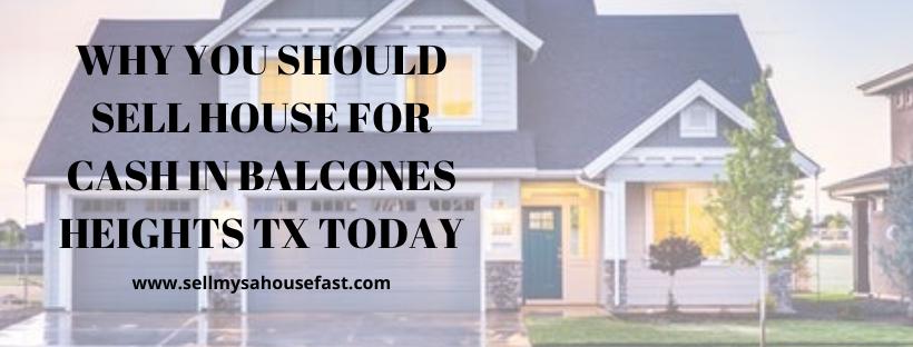 We buy houses in Balcones Heights TX