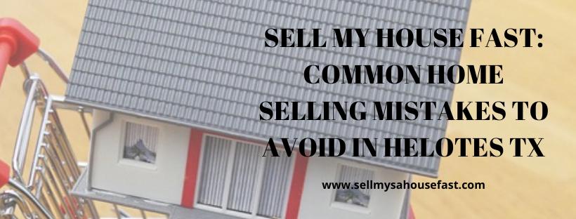 We buy houses in Helotes TX
