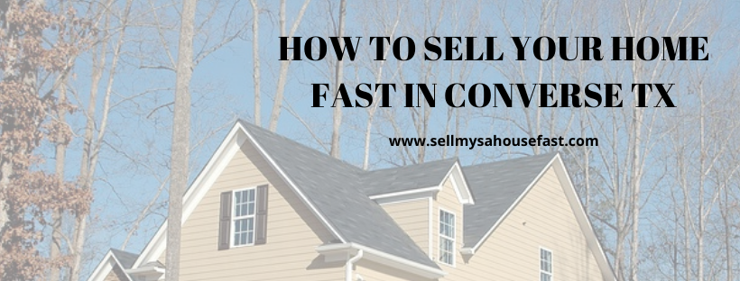 We buy houses in Converse TX
