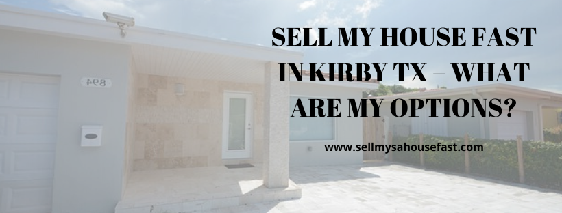 We buy houses in Kirby TX