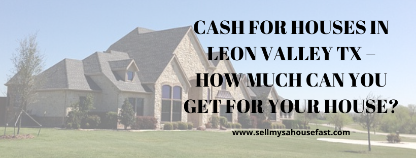We buy houses in Leon Valley TX