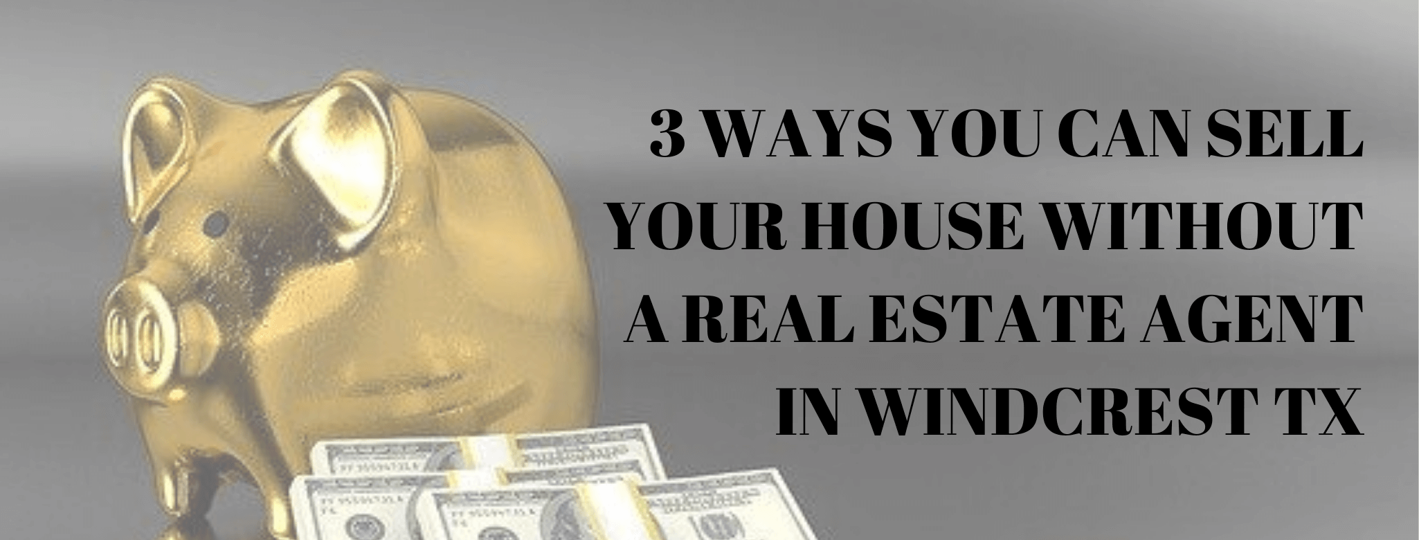 sell my home in Windcrest TX