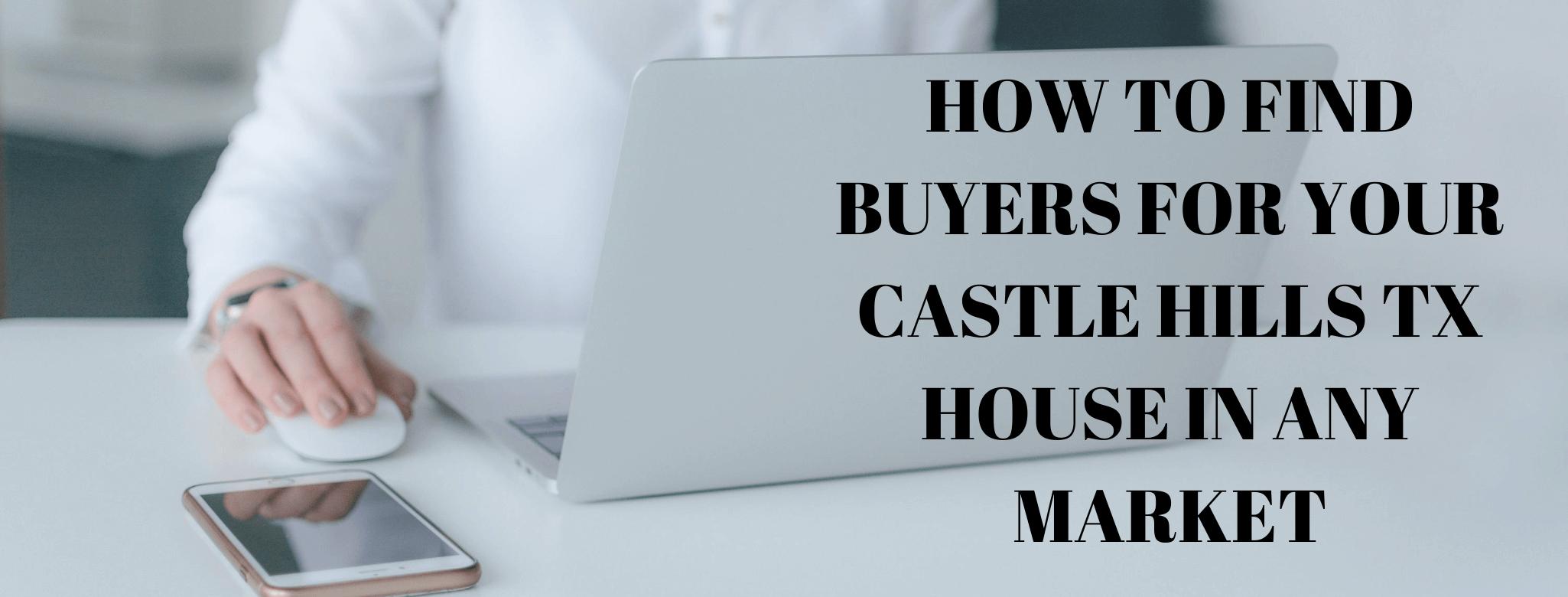we buy properties in Castle Hills TX