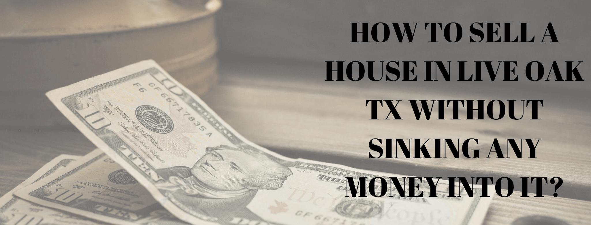 we buy properties in Live Oak TX