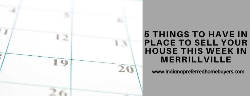 5 Things To Have In Place To Sell Your House This Week In Merrillville