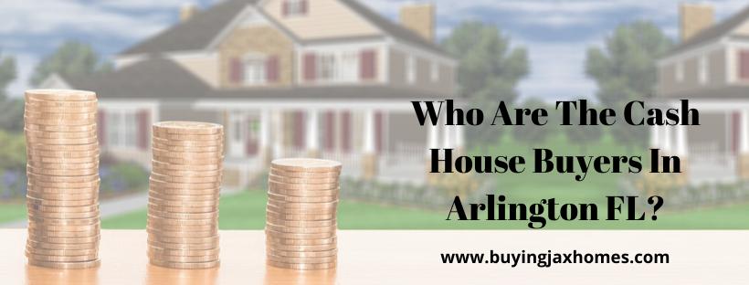 We buy houses in Arlington FL