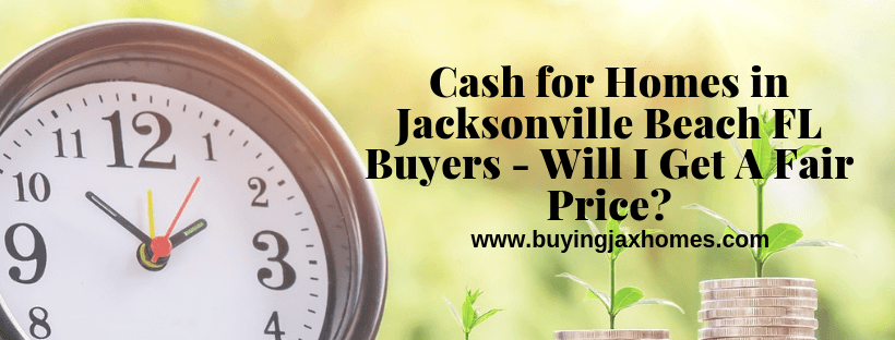 Fair Price for Cash for Homes in Jacksonville Beach FL Buyers