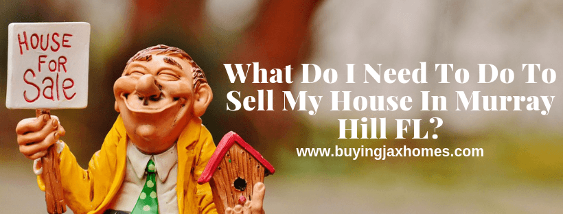 Ways To Sell My House In Murray Hill FL