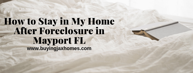 Stay In Your House After Foreclosure In FL