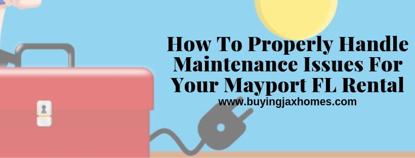 Handle Maintenance Issues For Your Mayport FL Rental